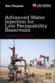 Advanced Water Injection for Low Permeability Reservoirs (Enhanced Edition)