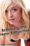 Breeding The New Babysitter Breeding And Pregnancy Erotica