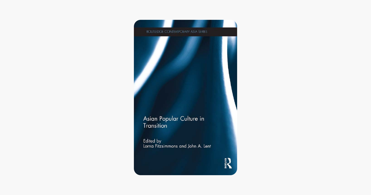 Asian Popular Culture in Transition (Routledge Contemporary Asia Series)