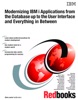 Modernizing IBM i Applications from the Database up to the User Interface and Everything in Between
