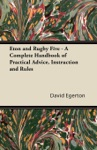 Eton And Rugby Five - A Complete Handbook Of Practical Advice Instruction And Rules