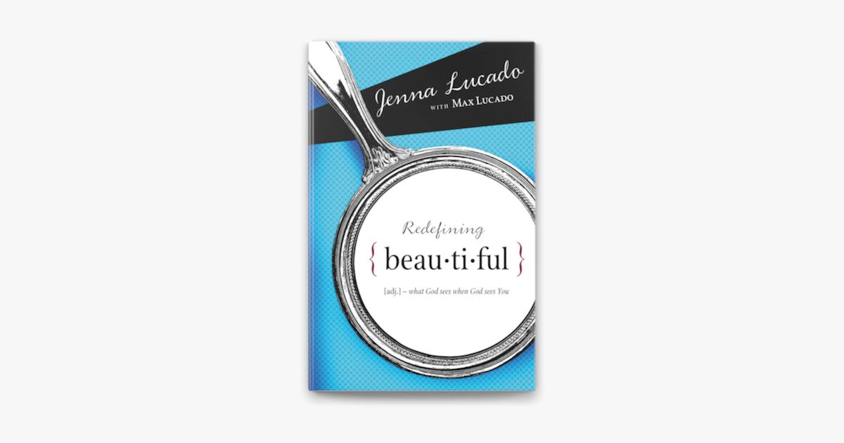 Redefining Beautiful - Jenna Lucado Bishop & Max Lucado