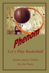 Phenom Lets Play Basketball