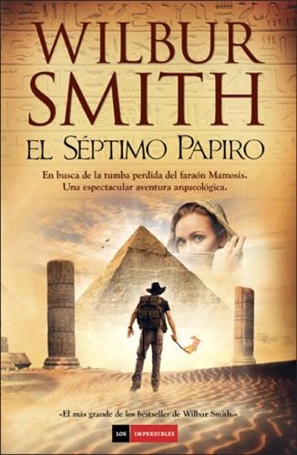 Wilbur Smith - El séptimo papiro