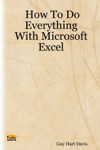 How To Do Everything With Microsoft Excel