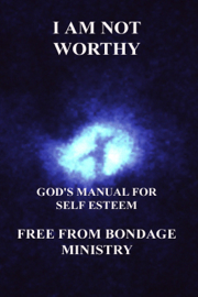 I Am Not Worthy. God's Manual for Self Esteem. book