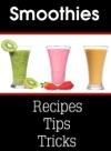 Smoothies Recipes Tips  Tricks