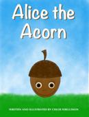 Alice the Acorn