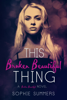 Sophie Summers - This Broken Beautiful Thing artwork