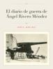 JosГ© A. Mari Mut - El diario de guerra de ГЃngel Rivero MГ©ndez portada