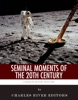 Seminal Moments Of The 20th Century: Pearl Harbor, D-Day, The Assassination Of John F. Kennedy, The Space Race, And The Civil Rights Movement