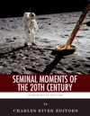 Seminal Moments Of The 20th Century Pearl Harbor D-Day The Assassination Of John F Kennedy The Space Race And The Civil Rights Movement