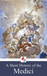 A Short History Of The Medici