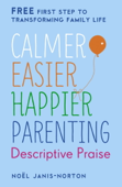 Calmer, Easier, Happier Parenting: Descriptive Praise