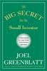 Joel Greenblatt - The Big Secret for the Small Investor artwork