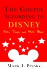 The Gospel According To Disney Faith Trust And Pixie Dust