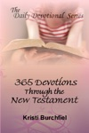The Daily Devotional Series 365 Devotions Through The New Testament