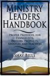 Ministry Leaders Handbook Proper Protocol For Evangelists Pastors Prophets Apostles And Teachers