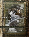 A Guide For Listening And Inner-Healing Prayer