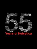 55 Years Of Helvetica