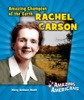 Amazing Champion Of The Earth Rachel Carson
