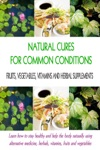 Natural Cures For Common Conditions