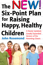 The New Six-Point Plan for Raising Happy, Healthy Children book