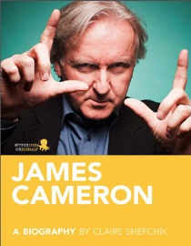 JAMES CAMERON: A BIOGRAPHY