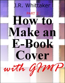 How To Make An E Book Cover With Gimp Part 2
