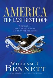 America The Last Best Hope Volume Ii