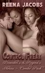 Brandons And Reginas Stories Combo Pack - Control Freak Book 12 Erotica