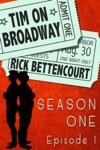 Tim On Broadway Season One Episode 1