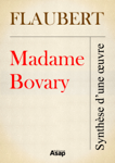 Madame Bovary – Gustave Flaubert - Synthèse d'une œuvre