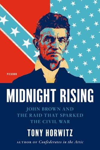 Tony Horwitz - Midnight Rising