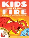 Kids Vs Fire Where Did Fire Come From Enhanced Version