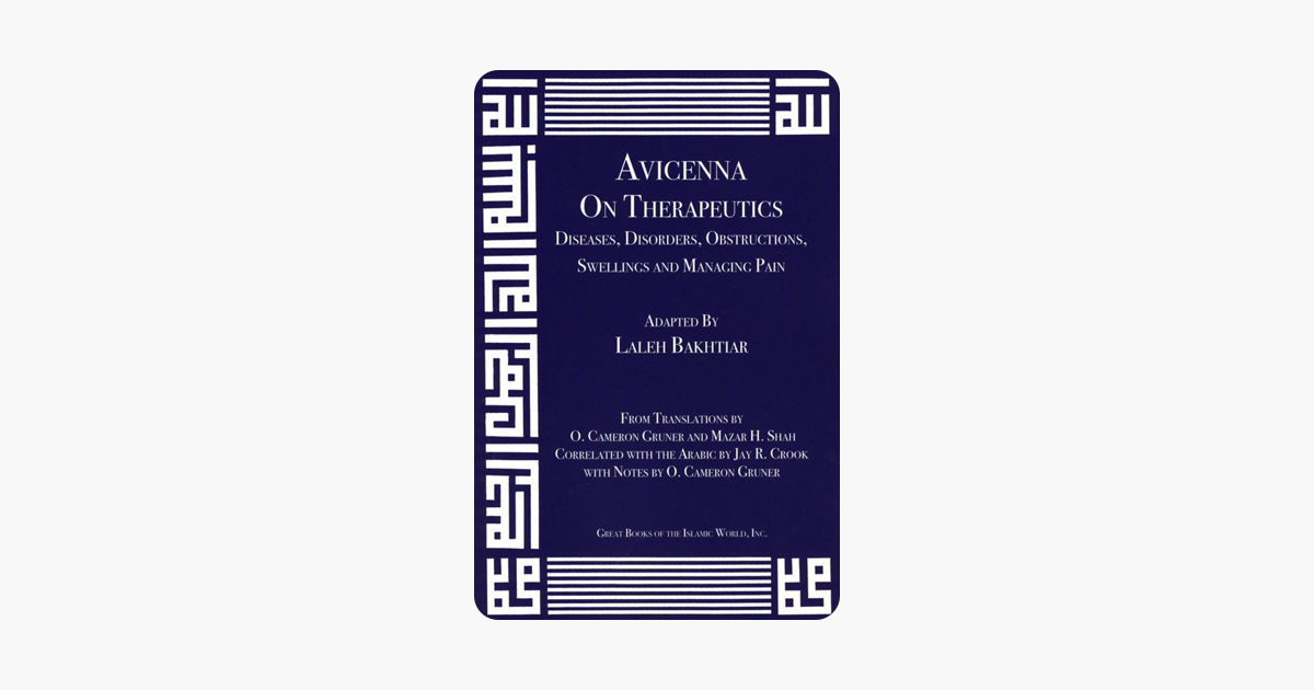 Avicenna: On Therapeutics - Diseases, Disorders, Obstructions, Swellings and Managing Pain