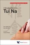 World Century Compendium To TCM - Volume 7 Introduction To Tui Na