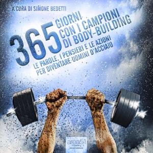 365 giorni con i campioni di body-building da Autori Vari & Simone Bedetti