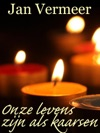 Onze Levens Zijn Als Kaarsen