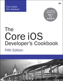 The Core iOS Developer's Cookbook - Erica Sadun & Rich Wardwell