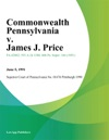 Commonwealth Pennsylvania V James J Price