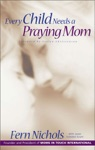 Every Child Needs A Praying Mom