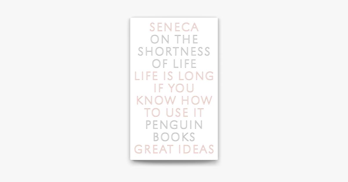 On the Shortness of Life - Sêneca & C. D. N. Costa
