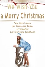 We Wish You A Merry Christmas Pure Sheet Music For Piano And Oboe, Arranged By Lars Christian Lundholm