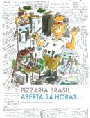 Pizzaria Brasil - Aberta 24 Horas...