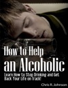 How To Help An Alcoholic