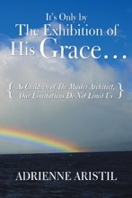 It's Only By The Exhibition Of His Grace...