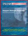 Haqqani Network Financing The Evolution Of An Industry - Origins And Financial Evolution Key Financial Personalities Sources Of Income Pakistani Support