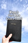 Where Is Gods True Church Today