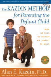 The Kazdin Method for Parenting the Defiant Child book